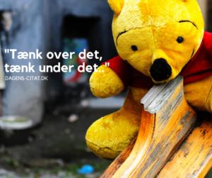 Tænk over det, tænk under det citat af Peter Plys