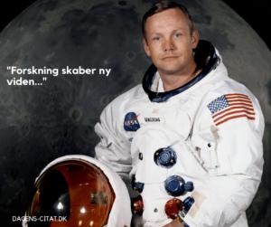 Forskning skaber ny viden citat af Neil Armstrong