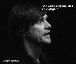 At være original, det er vigtigt citat af Jim Carrey