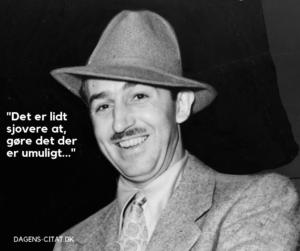 Det er lidt sjovere at gøre det der er umuligt citat af Walt Disney