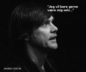 Jeg vil bare gerne være mig selv citat af Jim Carrey