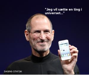 Jeg vil sætte en ting i universet citat af Steve Jobs
